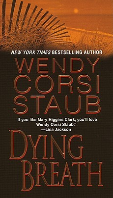Dying Breath by Wendy Corsi Staub
