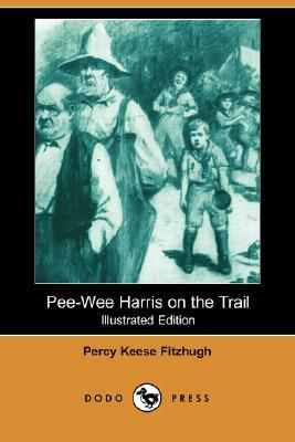 Pee-Wee Harris on the Trail (Illustrated Edition) (Dodo Press)