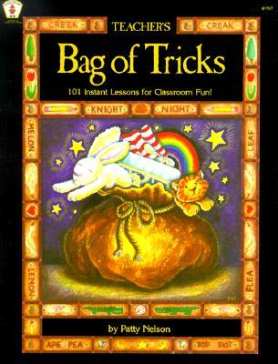 Teacher's Bag of Tricks: 101 Instant Lessons for Classroom Fun!