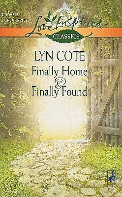 Finally Home and Finally Found by Lyn Cote