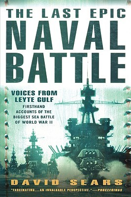 The Last Epic Naval Battle by David Sears