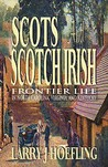 SCOTS AND SCOTCH IRISH: Frontier Life in North Carolina, Virginia, and Kentucky