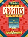 Simon & Schuster's Super Crostics Book:  A Dazzling Collection of 185 Vintage Crostics Selected from America's Premier Crostics Series (Series #3)