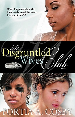 The Disgruntled Wives Club by Portia A Cosby