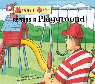 Mighty Mike Repairs a Playground