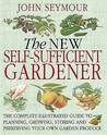 The New Self Sufficient Gardener by John Seymour