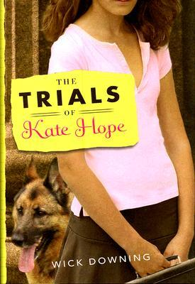 The Trials of Kate Hope by Wick Downing