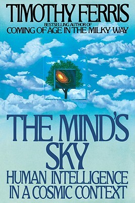 The Mind's Sky: Human Intelligence in a Cosmic Context