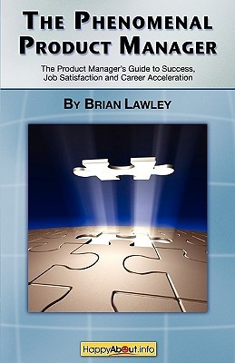 The Phenomenal Product Manager by Brian Lawley