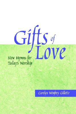 Gifts of Love by Carolyn Winfrey Gillette
