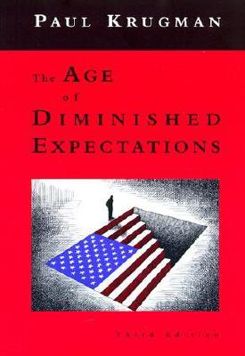 The Age of Diminished Expectations by Paul Krugman