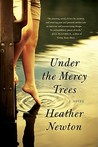 Under the Mercy Trees by Heather Newton