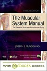 The Muscular System Manual: The Skeletal Muscles of the Human Body [With eBook]