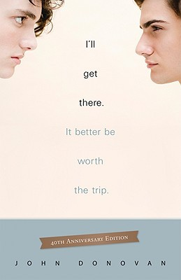 I'll Get There. It Better Be Worth The Trip by John Donovan