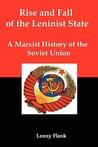 Rise and Fall of the Leninist State; A Marxist History of the Soviet Union