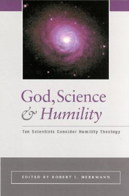 God, Science, and Humility: Ten Scientists Consider Humility Theology