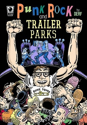 Punk Rock and Trailer Parks by Derf Backderf