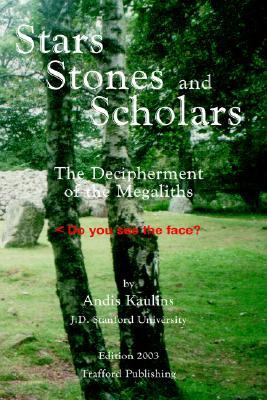Stars, Stones and Scholars: The Decipherment of the Megaliths as an Ancient Survey of the Earth by Astronomy