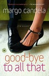 Good-bye To All That: A Novel