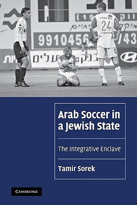 Arab Soccer in a Jewish State: The Integrative Enclave