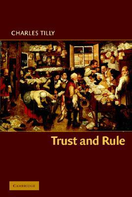 Trust and Rule by Charles Tilly