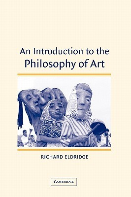 An Introduction to the Philosophy of Art by Richard T. Eldridge