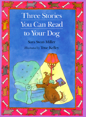 Three Stories You Can Read to Your Dog