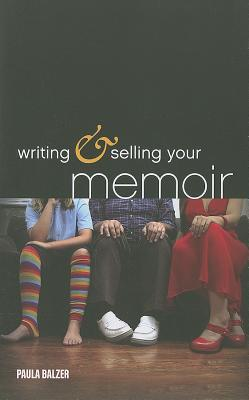 Writing & Selling Your Memoir by Paula Balzer