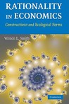 Rationality in Economics: Constructivist and Ecological Forms