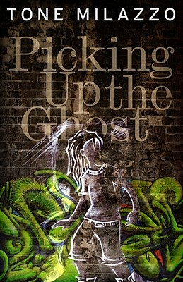 Picking Up the Ghost by Tone Milazzo