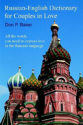 Russian-English Dictionary for Couples in Love: All the Words You Need to Express Love in the Russian Language