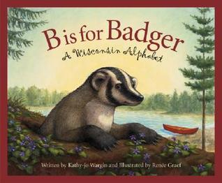 B Is for Badger: A Wisconsin a