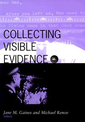 Collecting Visible Evidence by Jane Gaines