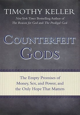 Counterfeit Gods by Timothy Keller