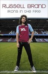 Irons in the Fire. Russell Brand
