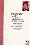 Desire Under the Elms &amp; The Great God Brown by Eugene O'Neill