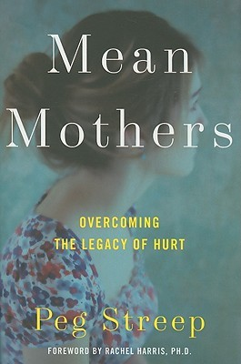 Mean Mothers: Overcoming the Legacy of Hurt