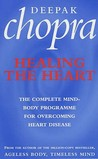Healing The Heart: The Complete Mind-Body Programme for Overcoming Heart Disease