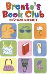 Bronte's Book Club by Kristiana Gregory