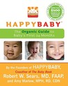 Healthy Mama, Happy Baby: The (Mostly) Organic Guide to Baby's First Year