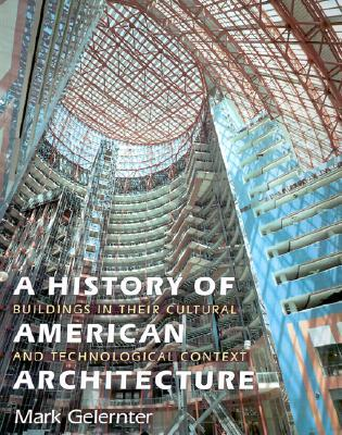 A History of American Architecture: Buildings in Their Cultural and Technological Context