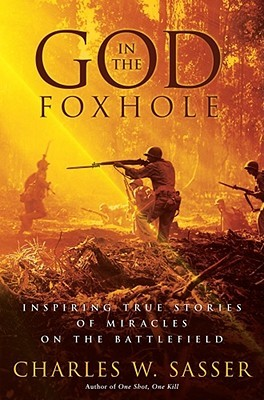 God in the Foxhole by Charles W. Sasser