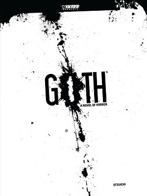 GOTH A Novel of Horror by Otsuichi