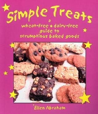 Free Download Simple Treats: A Wheat-Free, Dairy-Free Guide to Scrumptious Baked Goods PDF