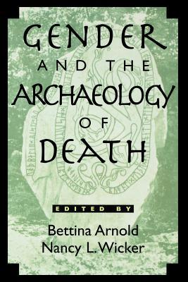Gender and the Archaeology of Death by Bettina Arnold