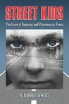 Street Kids: The Lives of Runaway and Thrownaway Teens