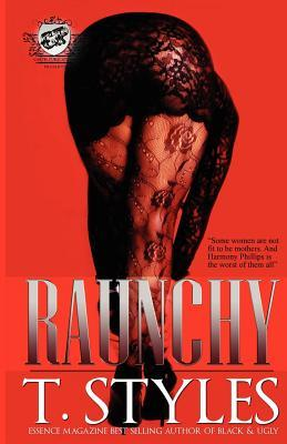 Raunchy by T. Styles