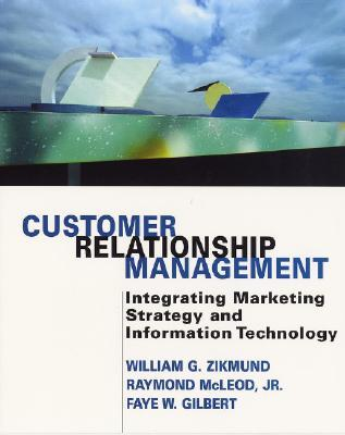 Customer Relationship Management: Integrating Marketing Strategy and Information Technology