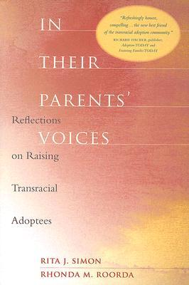 Download free In Their Parents' Voices: Reflections on Raising Transracial Adoptees by Rita James Simon, Rhonda M. Roorda RTF