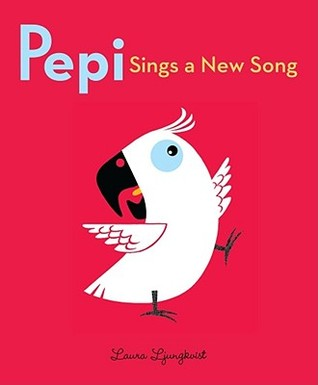 Get Pepi Sings a New Song by Laura Ljungkvist CHM